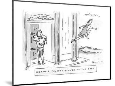 Hermes, Process Server Of The Gods - New Yorker Cartoon-Danny Shanahan-Mounted Premium Giclee Print