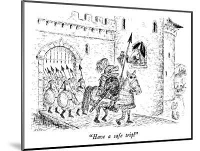 """Have a safe trip!"" - New Yorker Cartoon-Edward Koren-Mounted Premium Giclee Print"