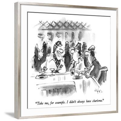 """Take me, for example.  I didn't always have charisma."" - New Yorker Cartoon-Lee Lorenz-Framed Premium Giclee Print"