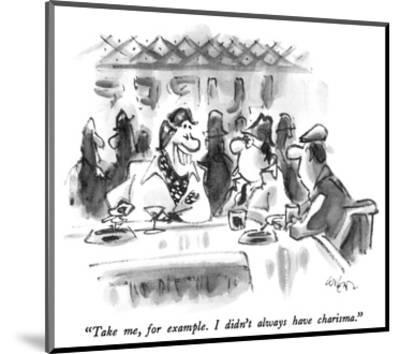"""Take me, for example.  I didn't always have charisma."" - New Yorker Cartoon-Lee Lorenz-Mounted Premium Giclee Print"