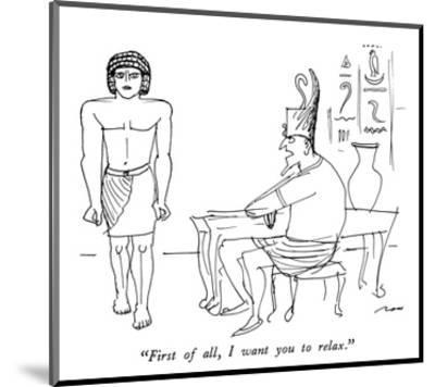 """First of all, I want you to relax."" - New Yorker Cartoon-Al Ross-Mounted Premium Giclee Print"