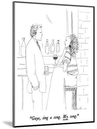 """""""Gaye, sing a song.  My song."""" - New Yorker Cartoon-Richard Cline-Mounted Premium Giclee Print"""