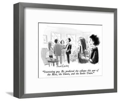 """Interesting guy.  He predicted the collapse this year of the Mets, the Gi…"" - New Yorker Cartoon-Mort Gerberg-Framed Premium Giclee Print"