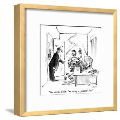 """No sweat, Chief.  I'm taking a personal day."" - New Yorker Cartoon-Lee Lorenz-Framed Premium Giclee Print"