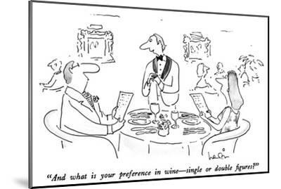 """And what is your preference in wine—single or double figures?"" - New Yorker Cartoon-Arnie Levin-Mounted Premium Giclee Print"