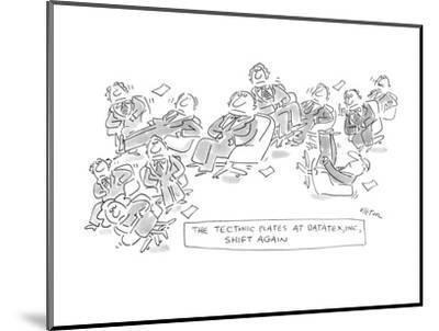 The Textonic Plates At Datatex, INC. Shift Again - New Yorker Cartoon-Dean Vietor-Mounted Premium Giclee Print