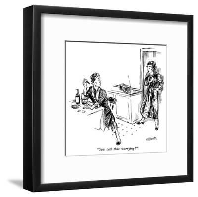 """""""You call that worrying?"""" - New Yorker Cartoon-William Hamilton-Framed Premium Giclee Print"""