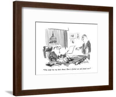 """This draft has my basic thrust.  Have it fleshed out and fuzzed over."" - New Yorker Cartoon-Donald Reilly-Framed Premium Giclee Print"