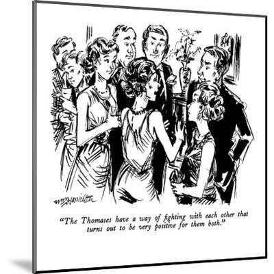 """The Thomases have a way of fighting with each other that turns out to be ?"" - New Yorker Cartoon-William Hamilton-Mounted Premium Giclee Print"