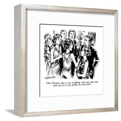 """The Thomases have a way of fighting with each other that turns out to be ?"" - New Yorker Cartoon-William Hamilton-Framed Premium Giclee Print"