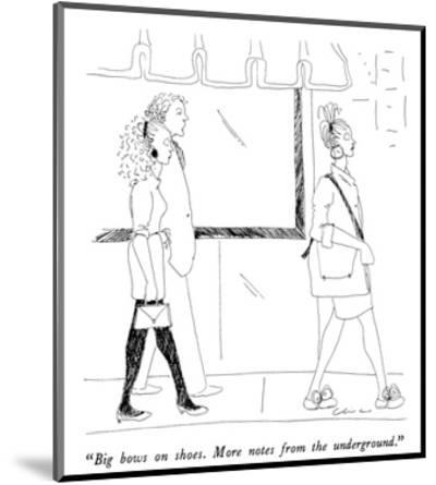 """""""Big bows on shoes.  More notes from the underground."""" - New Yorker Cartoon-Richard Cline-Mounted Premium Giclee Print"""
