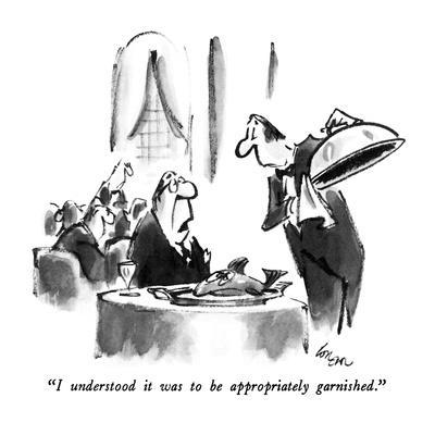 """""""I understood it was to be appropriately garnished."""" - New Yorker Cartoon-Lee Lorenz-Framed Premium Giclee Print"""
