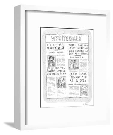 Weditorials - New Yorker Cartoon-Roz Chast-Framed Premium Giclee Print