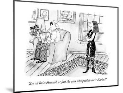 """Are all Brits bisexual, or just the ones who publish their diaries?"" - New Yorker Cartoon-Victoria Roberts-Mounted Premium Giclee Print"