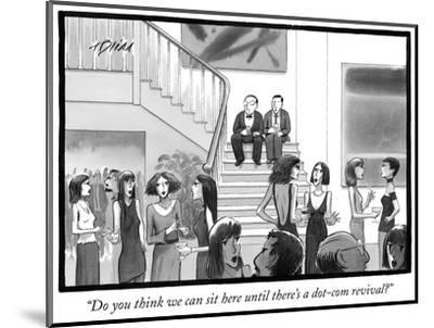 """""""Do you think we can sit here until there's a dot-com revival?"""" - New Yorker Cartoon-Harry Bliss-Mounted Premium Giclee Print"""