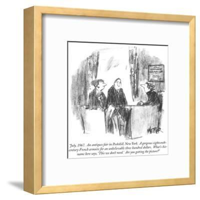 """""""July, 1967.  An antiques fair in Peekskill, New York.  A gorgeous eightee…"""" - New Yorker Cartoon-Robert Weber-Framed Premium Giclee Print"""