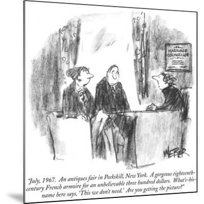 """""""July, 1967.  An antiques fair in Peekskill, New York.  A gorgeous eightee…"""" - New Yorker Cartoon-Robert Weber-Mounted Premium Giclee Print"""