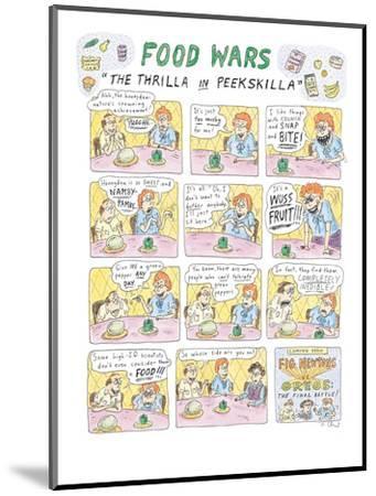 "Food Wars: ""Thrilla in Peekskilla"" - New Yorker Cartoon-Roz Chast-Mounted Premium Giclee Print"
