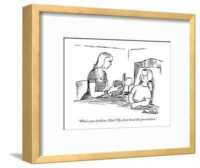 """What's your problem, Chloe? My client loved this presentation."" - New Yorker Cartoon-Stuart Leeds-Framed Premium Giclee Print"