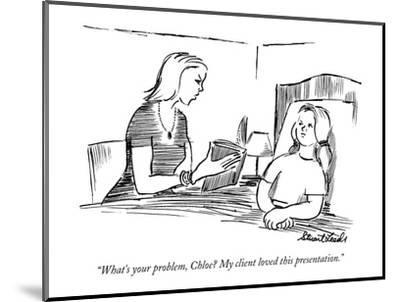 """What's your problem, Chloe? My client loved this presentation."" - New Yorker Cartoon-Stuart Leeds-Mounted Premium Giclee Print"