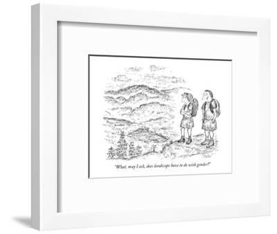 """""""What, may I ask, does landscape have to do with gender?"""" - New Yorker Cartoon-Edward Koren-Framed Premium Giclee Print"""
