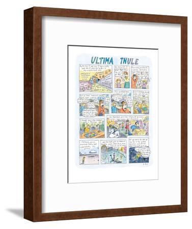Ultima Thule - New Yorker Cartoon-Roz Chast-Framed Premium Giclee Print