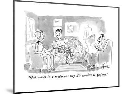 """""""God moves in a mysterious way His wonders to perform."""" - New Yorker Cartoon-Edward Frascino-Mounted Premium Giclee Print"""