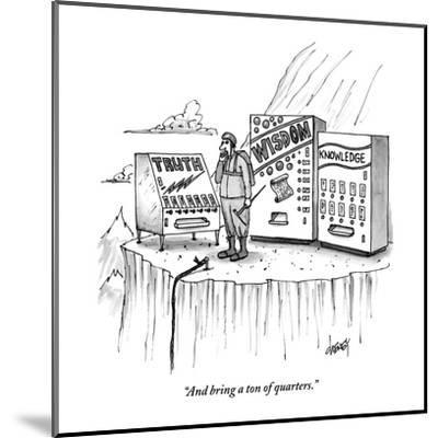 """""""And bring a ton of quarters."""" - New Yorker Cartoon-Tom Cheney-Mounted Premium Giclee Print"""