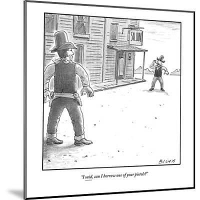 """""""I said, can I borrow one of your pistols?"""" - New Yorker Cartoon-Harry Bliss-Mounted Premium Giclee Print"""