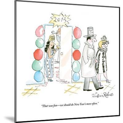 """That was fun?we should do New Year's more often."" - New Yorker Cartoon-Victoria Roberts-Mounted Premium Giclee Print"