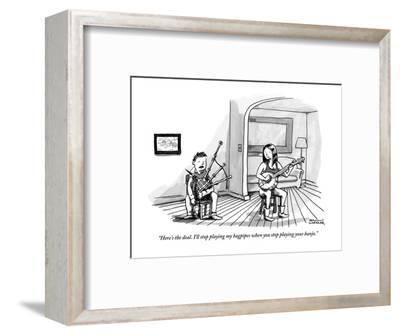 """""""Here's the deal. I'll stop playing my bagpipes when you stop playing your?"""" - New Yorker Cartoon-Shannon Wheeler-Framed Premium Giclee Print"""