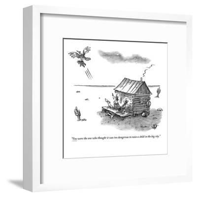 """You were the one who thought it was too dangerous to raise a child in the?"" - New Yorker Cartoon-Frank Cotham-Framed Premium Giclee Print"