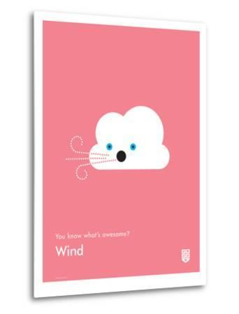 You Know What's Awesome? Wind (Pink)-Wee Society-Metal Print
