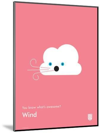 You Know What's Awesome? Wind (Pink)-Wee Society-Mounted Giclee Print