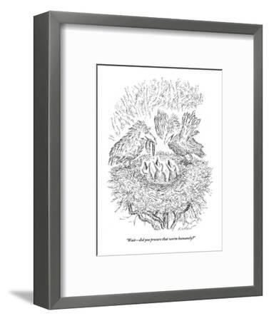 """Wait?did you procure that worm humanely?"" - New Yorker Cartoon-Edward Koren-Framed Premium Giclee Print"