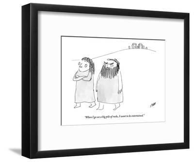 """When I go see a big pile of rocks, I want to be entertained."" - New Yorker Cartoon-Edward Steed-Framed Premium Giclee Print"