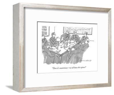 """""""Then it's unanimous?we all have the cojones!"""" - New Yorker Cartoon-Michael Crawford-Framed Premium Giclee Print"""
