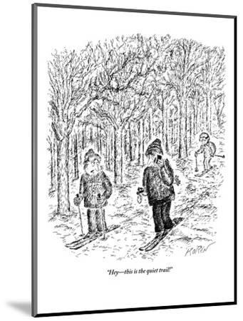 """Hey?this is the quiet trail!"" - New Yorker Cartoon-Edward Koren-Mounted Premium Giclee Print"
