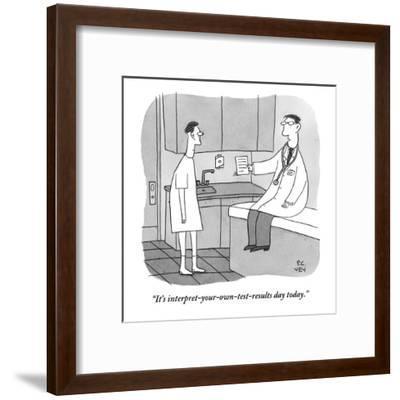 """""""It's interpret-your-own-test-results day today."""" - New Yorker Cartoon-Peter C. Vey-Framed Premium Giclee Print"""