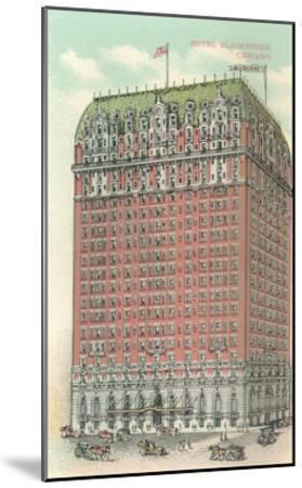 Blackstone Hotel, Chicago, Illiniois--Mounted Art Print
