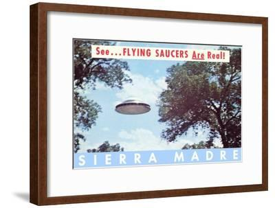 Flying Saucers are Real, Sierra Madre, California--Framed Art Print