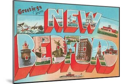 Greetings from New Bedford, Mass.--Mounted Art Print