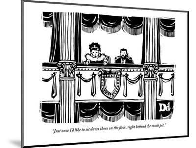 """""""Just once I'd like to sit down there on the floor, right behind the mosh ?"""" - New Yorker Cartoon-Drew Dernavich-Mounted Premium Giclee Print"""