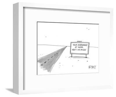Your Government at work Next 100 Miles - Cartoon-Christopher Weyant-Framed Premium Giclee Print