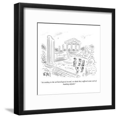 """""""According to the archaeological record, we think they suffered some sort ?"""" - Cartoon-Christopher Weyant-Framed Premium Giclee Print"""
