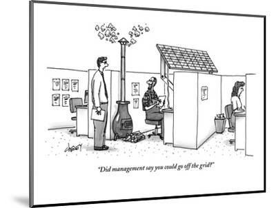 """Did management say you could go off the grid?"" - New Yorker Cartoon-Tom Cheney-Mounted Premium Giclee Print"