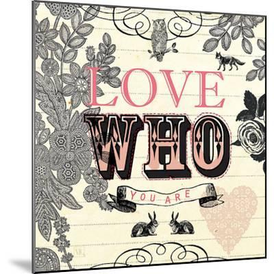 Love Who You Are-Violet Leclaire-Mounted Art Print
