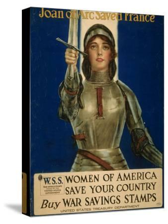 Joan of Arc Saved France, Women of America Save Your Country, WWI Poster-William Haskell Coffin-Stretched Canvas Print