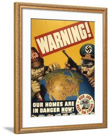 Warning. Our Homes are in Danger Now. WWII Poster, 1942--Framed Giclee Print