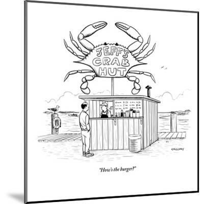 """""""How's the burger?"""" - New Yorker Cartoon-Alex Gregory-Mounted Premium Giclee Print"""